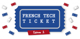 French Tech Ticket : retour sur la saison 2