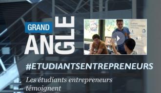 #GrandAngle Entrepreneurs étudiants : ils témoignent