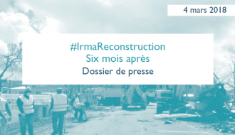 Irma, six mois après : le point sur l'action de l'Etat à Saint-Martin et Saint-Barthélemy