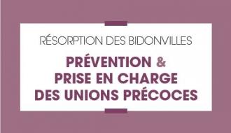 Résorption des bidonvilles : prévention et prise en charge des unions précoces