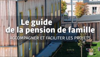 Pensions de famille : un guide pour accompagner et faciliter les projets