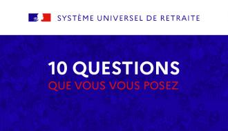 Système universel de retraite : les questions que vous vous posez