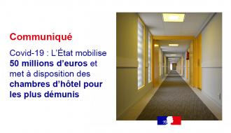 Covid-19 : L'Etat mobilise 50 millions d'euros et met à disposition des chambres d'hôtel pour les plus démunis