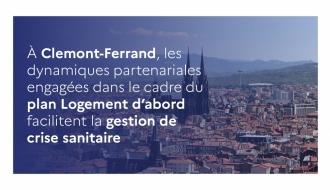 À Clermont-Ferrand, les dynamiques partenariales engagées dans le cadre du plan Logement d'abord facilitent la gestion de crise sanitaire.