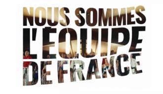 « Nous sommes l'équipe de France »