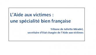 « L'Aide Aux Victimes : une spécificité bien française », tribune de Juliette Méadel