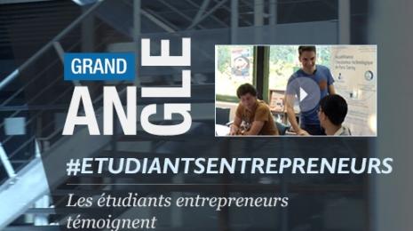 Accèder à la page #GrandAngle Entrepreneurs étudiants : ils témoignent