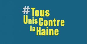 Vignette #TousUnisContrelaHaine