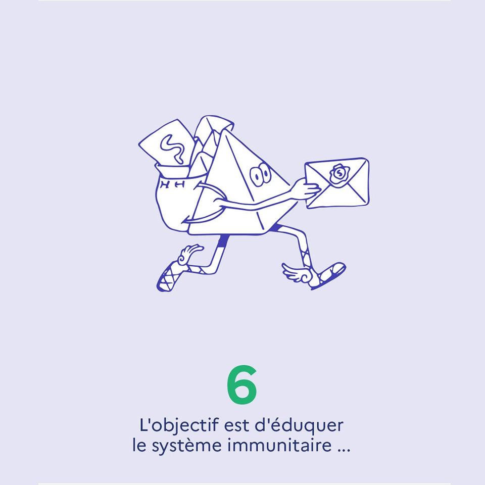 6. L'objectif est d'éduquer le système immunitaire...