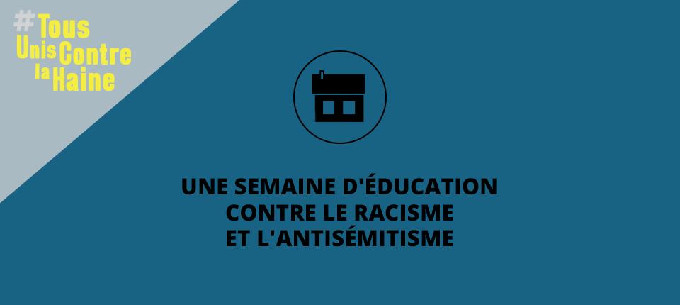 #TousUnisContrelaHaine : une semaine d'éducation contre le racisme et l'antisémitisme