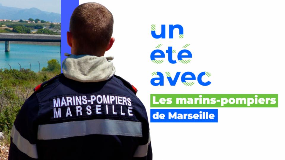 Un été avec... les marins-pompiers de Marseille