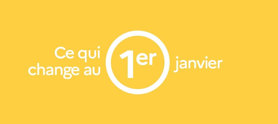 """""""Ce qui change au 1er janvier"""" en blanc sur fond jaune"""