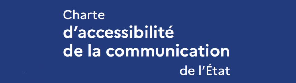 Charte d'accessibilité de la communication de l'État en bleu
